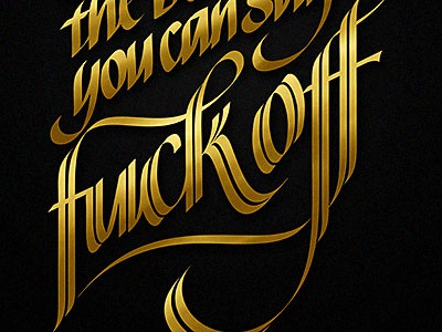 Fuck Off poster, gold version calligraphy typography caligrafia tipografia lettering fuck off