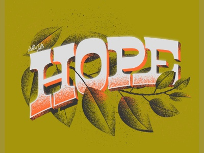 Hope - Typetober Lettering Illustration lettering challenge hope design gritty western custom type branch nature leaf 3dtype typography slabserif slab vector textured lettering texture type hellsjells illustration