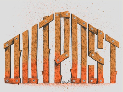 Outpost - Typetober Lettering Illustration gritty construction diy screw outpost boards wood texture texture lettering illustration hellsjells wooden tybetober20 typetober custom type typography type inktober20 woodtype wood