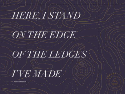 Ledges Lyric Poster graphic design topography typography poster design