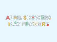 April showers, May flowers