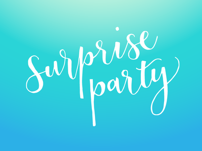 Surprise Party surprise party handlettering type
