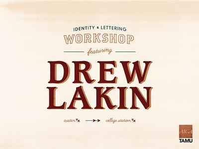 AIGA TAMU — Drew Lakin Workshop typography poster lettering identity workshop tamu aiga