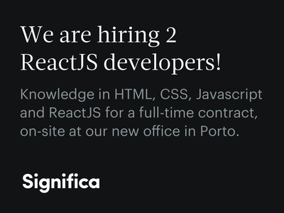 We're hiring 2 React JS developers! javascript css significa frontend reactjs hiring