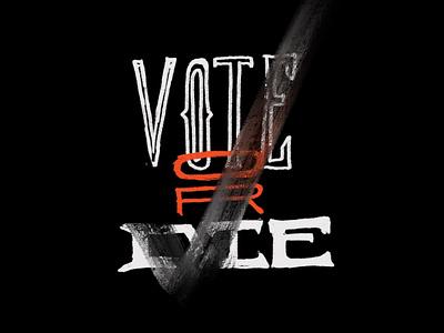 Vote or Die. politics political check voting drawing usa hand drawn typography graphic design design illlustration vote