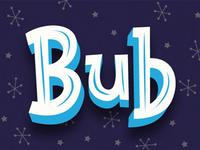 Bub Type Design