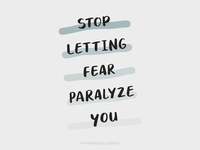 Fear is Paralyzing