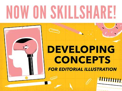 Skillshare !!! Developing Concepts for Editorial Illustration freelance illustrator freelance art direction design concepting class skillshare editorial illustration editorial illustration
