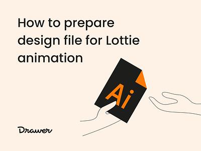 Prepare Illustration file for Lottie animation icon hands article post lottiefile animated illustration animation drawer tutorial how prepare handoff file illustrator blog lottie