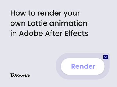 Render your own Lottie! design visual ux ui logo button drawer effects after help tutorial blog illustration animated animation render file json lottiefiles lottie