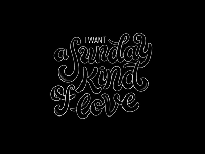 A Sunday Kind of love font etta james song letters handlettering lettering typography