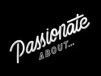 Passionate about