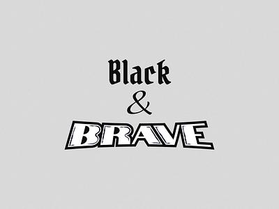 Black&Brave dribbble lettering logotype graphicdesign adobe illustrator customtype design typography branding affinitydesigner