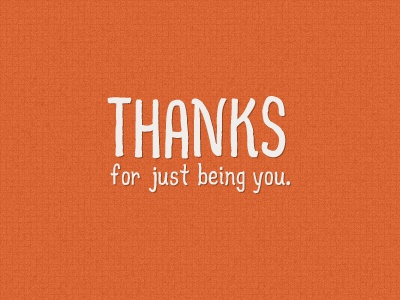 Image result for thanks for just being you images