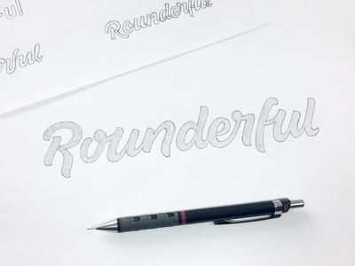 Rounderful - Final Sketch word mark custom lettering custom type logo design hand lettering process lettering branding typography logo logotype