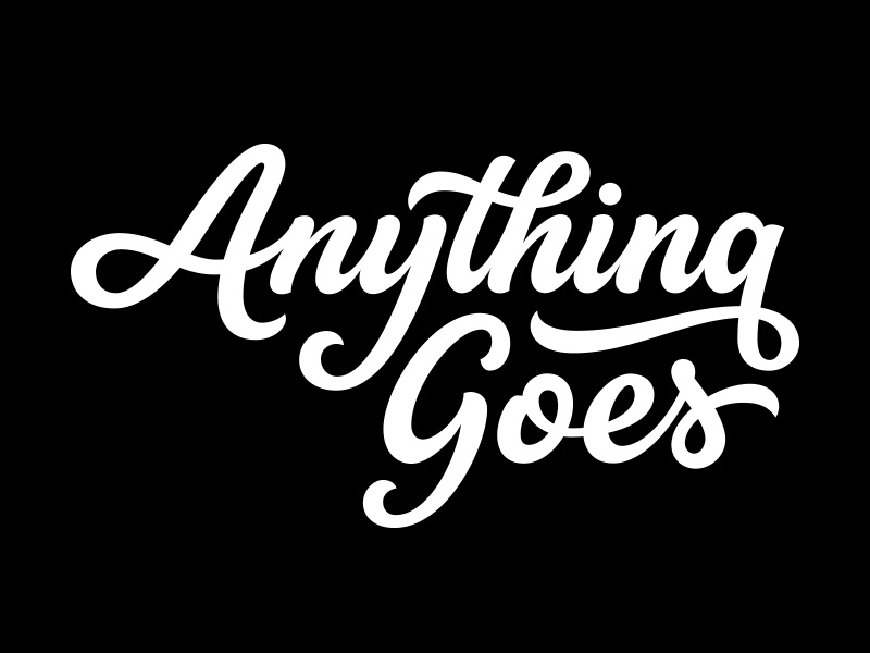 Anything Goes goes anything typography process design logo hand type lettering custom