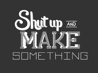 make something by brian hanson dribbble dribbble