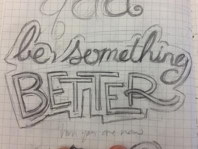 Be Something Better