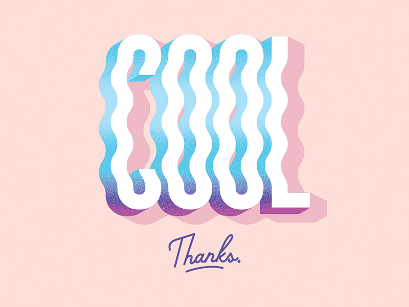 Cool, Thanks. type cool 3d graphic design phrase texture typography
