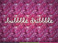 Bubbble Dribbble