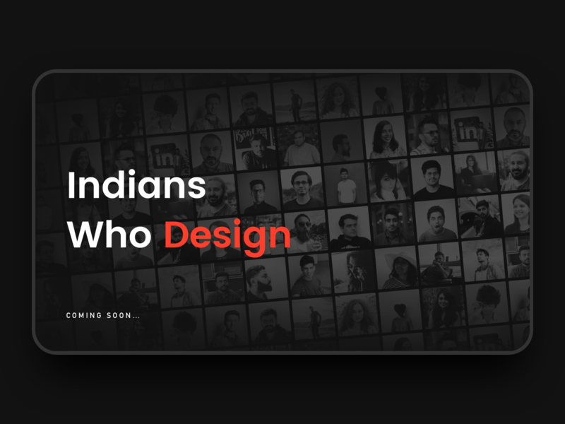 Indians Who Design - Coming Soon website design color netflix black dark repository dashboard web web design