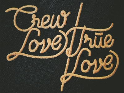 Crew Love is True Love lettering logo embroidery