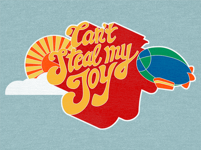 Can't Steal my Joy altered font photoshop illustrator