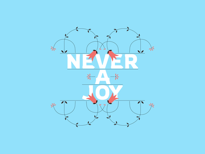 Never a joy. flower illustration flower typography illustration figma branding ui
