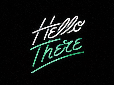 'Hello There' - Typographic Exploration message colours handwritten typeface contrast font typography
