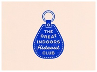 The Great Indoors Hideout Club apparel isolation script print lockup art design dribbble badge identity typography logo graphic design branding illustration
