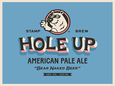 Hole Up! American Pale Ale hand drawn vintage bear mascot beer packaging art lockup design dribbble badge identity typography logo graphic design branding illustration