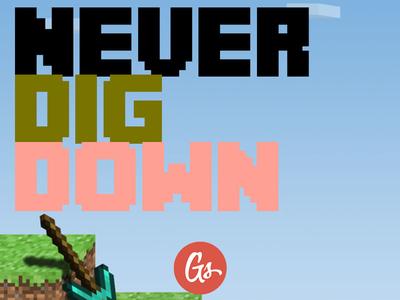 Never Dig Down (Placeholder)