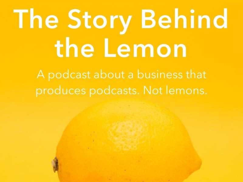 Podcast Artwork: The Story Behind The Lemon podcasting artwork podcast
