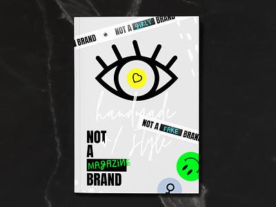 NOT A BRAND Magazine magazine cover design not a brand not fashion brand fashion branding design branding brand identity brand design