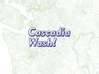 Cascadia Wash! (Part 2)
