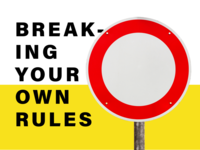 Breaking Your Own Rules