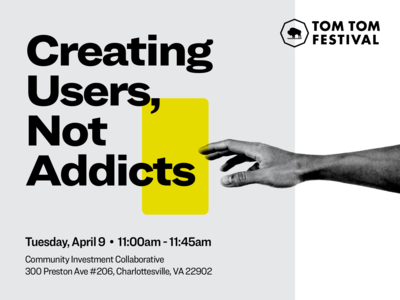 Tom Tom Festival — Creating Users, Not Addicts