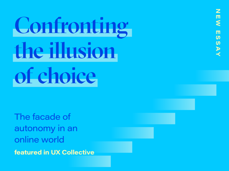 Confront the illusion of choice information architecture interface ux user experience essay ui storytelling digital publishing editorial design