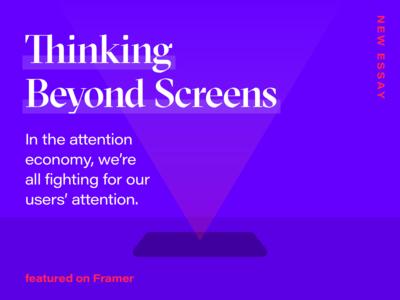 Thinking Beyond Screens - Framer