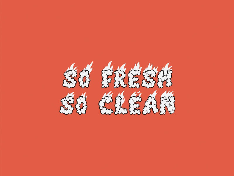 So fresh so clean colors type smoke cloud red typography design on fire fire typography