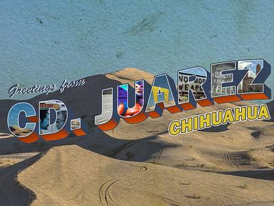 Greetings from Cd. Juarez, Chihuahua.