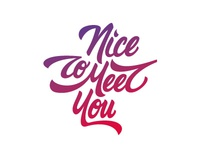 Nice to meet you