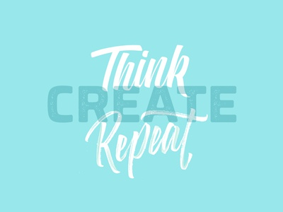 Think. Create. Repeat.