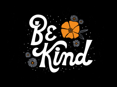 Be Kind vintage typography type texture retro letters lettering illustration hand lettering hand drawn flowers floral design kindness be kind 70s