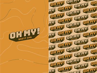 OH MY! illustration beer branding beer label beer art beer brett ipa brewery craft beer typography logo branding design