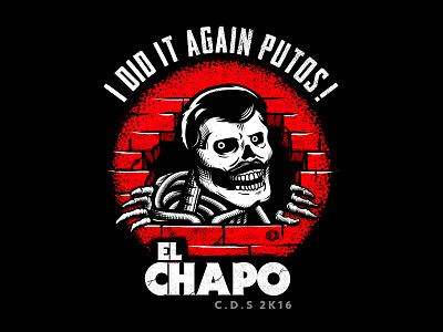 I Did it again Putos! riptheripper chile illustration ges powellperalta el chapo