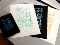 Sleep Less & Travel More (Screen Print)
