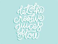 Let the Creative Juices Flow