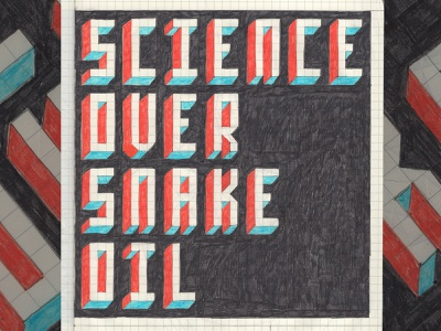 Science Over Snake Oil science covid psa 3d modular letterforms design type typography illustration