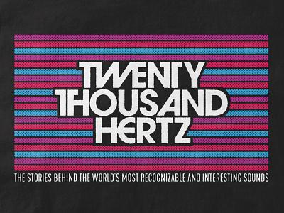 Twenty Thousand Hertz logo design avant garde gothic listen sound design type halftone typography illustration podcast